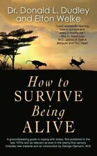 How to Survive Being Alive (Paperback or Softback)