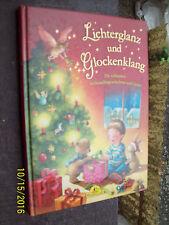 Lichterglanz und Glockenklang: Die schönsten Weihnachtsgeschichten und Lieder