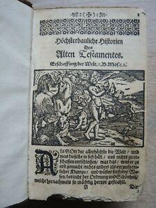 Bibel / Heilige Schrift / Biblia  HÖCHSTERBAULICHE HISTORIEN - Holzschnitte