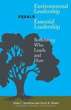 Environmental Leadership Equals Essential Leadership: Redefining Who Leads And H