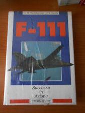 AEREI F- 111 SUCCESSO IN AZIONE-ed.FRATELLI MELITA 1993-sc.10