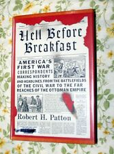 HELL BEFORE BREAKFAST AMERICA'S FIRST WAR CORRESPONDENTS HARDCOVER EX-LIB.