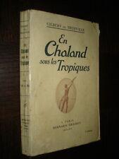 EN CHALAND SOUS LES TROPIQUES - Gilbert de Neuville 1926 - Sénégal Soudan Niger