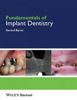 Fundamentals of Implant Dentistry, Paperback by Byrne, Gerard, Brand New, Fre...