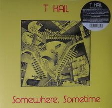T KAIL somewhere, sometime LP NEU OVP/Sealed