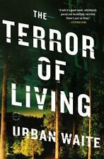 The Terror of Living: A Novel by Waite, Urban in Used - Like New