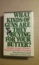 What Kinds of Guns Are They Buying for Your Butter: A Beginner's Guide to...
