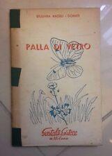 PALLA DI VETRO ANGELI DONATI GASTALDI EDITORE 1961 ILLUSTRATO