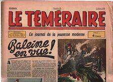 Le Téméraire n° 28. 1er MARS 1944. Baleine en vue ! VICA. ERIK.