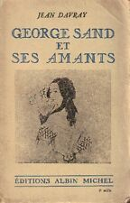 Jean Davray . GEORGE SAND ET SES AMANTS . Albin Michel 1935
