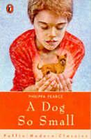 A Dog So Small (Puffin Modern Classics), Pearce, Philippa, Very Good Book