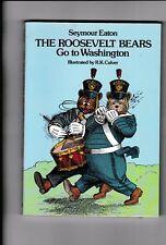 THE ROOSEVELT BEARS Go to Washington---Seymour Eaton---R. K. Culver---PB---1981