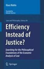 Law and Philosophy Library: Efficiency Instead of Justice? : Searching for...
