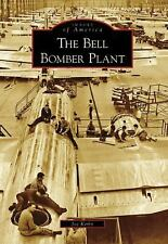 Images of America: The Bell Bomber Plant by Joe Kirby (2008, Paperback) SIGNED