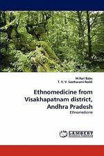 Ethnomedicine from Visakhapatnam District, Andhra Pradesh by T. V. V....