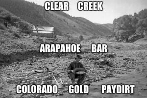 Co. Clear Creek Arapahoe Bar Gold Concentrate 3LB End Fall Special