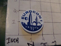 original Vintage Button/ Pin back: EUROCON 1 trieste 1972 bent pin part SCI FI