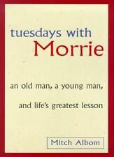 Tuesdays With Morrie: An old man, a young man, and life's grea ,.9780316648059