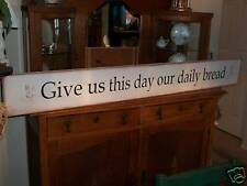 "GIVE US THIS DAY OUR DAILY BREAD  60""   prim. wood sign"