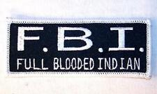 FULL BLOODED INDIAN FBI EMBROIDERED PATCH P432  Iron on biker JACKET patches NEW