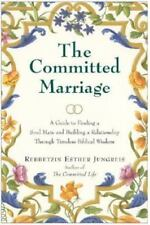 The Committed Marriage: A Guide to Finding a Soul Mate and Building a Relationsh
