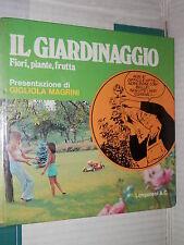 IL GIARDINAGGIO Fiori piante frutta Pierre Auguste Roland Garel Magrini 1977 di