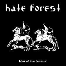 HATE FOREST - Hour of the Centaur DIGI, NEU