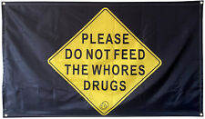 Don't Feed The Whores Flag Banner College Dorm Frat or Man Cave  3x5Ft