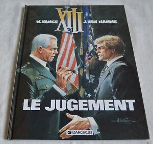 XIII LE JUGEMENT PAR W VANCE & J VAN HAMME ED DARGAUD 1997 PREMIERE EDITION BE