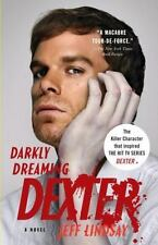 Dexter #1: Darkly Dreaming Dexter by Jeff Lindsay (2006, Trade Paperback)