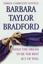 Barbara Taylor Bradford, Three Complete Novels: Hold the Dream / To Be the Best