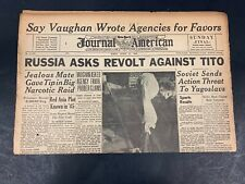 1949 AUG 21 JOURNAL AMERICAN NEWSPAPER *RUSSIA ASKS REVOLT AGAINST TITO* PG 1-14