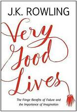 Very Good Lives: The Fringe Benefits of Failure , Rowling, J.K., New