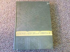 Antonio Allegri Da Correggio His Life Friend and Time by Corrado Ricci 1896