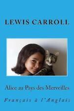 Alice Au Pays des Merveilles : Français à L'Anglais by Nik Marcel and Lewis...
