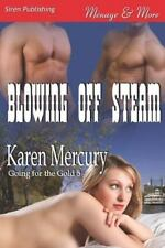 Blowing Off Steam [Going for the Gold 5] (Siren Publishing Menage and More) (Pap