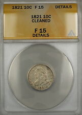 1821 Capped Bust Silver Dime 10c Coin ANACS F-15 Details Cleaned PRX