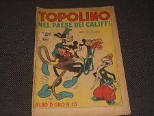 """ALBO D'ORO N.15 I° EDIZIONE 1946 TOPOLINO NEL PAESE DEI CALIFFI - BUONO """"U"""""""