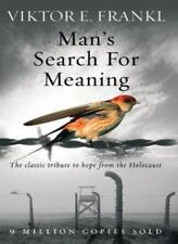 Man's Search For Meaning: The classic tribute to hope from the Holocaust By Vik