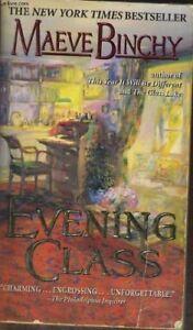Evening Class By  Maeve Binchy. 9780752807256