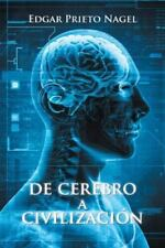 De Cerebro a Civilización by Edgar Prieto Nagel (2015, Hardcover)