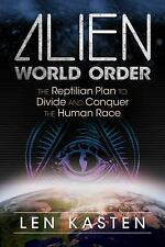Excellent, Alien World Order: The Reptilian Plan to Divide and Conquer the Human