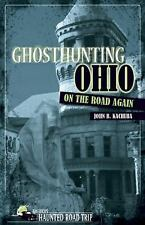 America's Haunted Road Trip: Ghosthunting Ohio on the Road Again by John B....