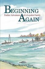 Beginning Again: Further Adventures of a Loyalist Family-ExLibrary