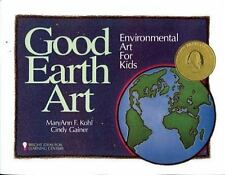 Bright Ideas for Learning: Good Earth Art : Environmental Art for Kids 3 by Mary