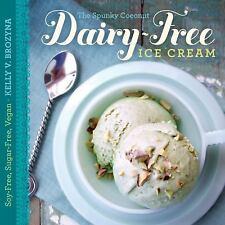 The Spunky Coconut Dairy-Free Ice Cream Cookbook : Soy-Free, Sugar-Free, Vegan …