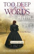 Shenandoah Valley Saga: Too Deep for Words : A Civil War Novel 2 by Andrea...