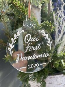 Our First Pandemic Christmas Ornament Crystal Clear Acrylic