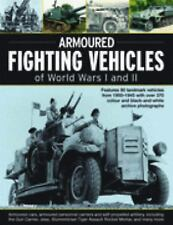 Armoured Fighting Vehicles of World Wars I and II : Features 90 Landmark...