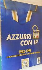 ALBUM CALCIATORI AZZURRI CON IP COMPLETO 1982 1998 PROTAGONISTI E RISULTATI DI E